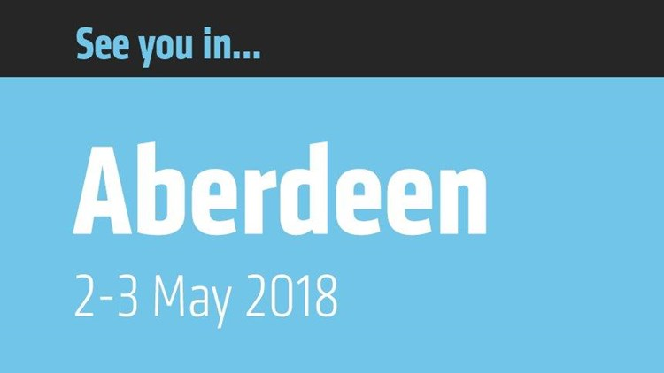 See you in Aberdeen 2-3 May, 2018